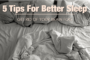 5 Tips For Better Sleep; Get Rid Of Your Brain Fog