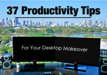 Productivity Tips: 37 Point Desktop Makeover