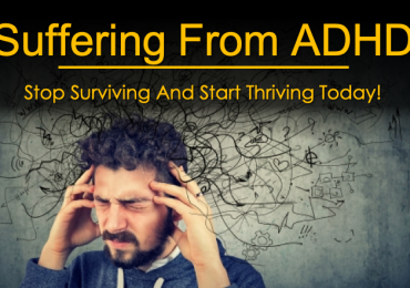 Suffering from ADHD? Stop Surviving and Start Thriving!